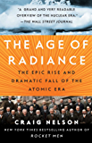 The Age of Radiance: The Epic Rise and Dramatic Fall of the Atomic Era (English Edition)