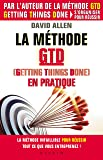 Méthode GTD (Gettings Things Done) en pratique: La méthode
