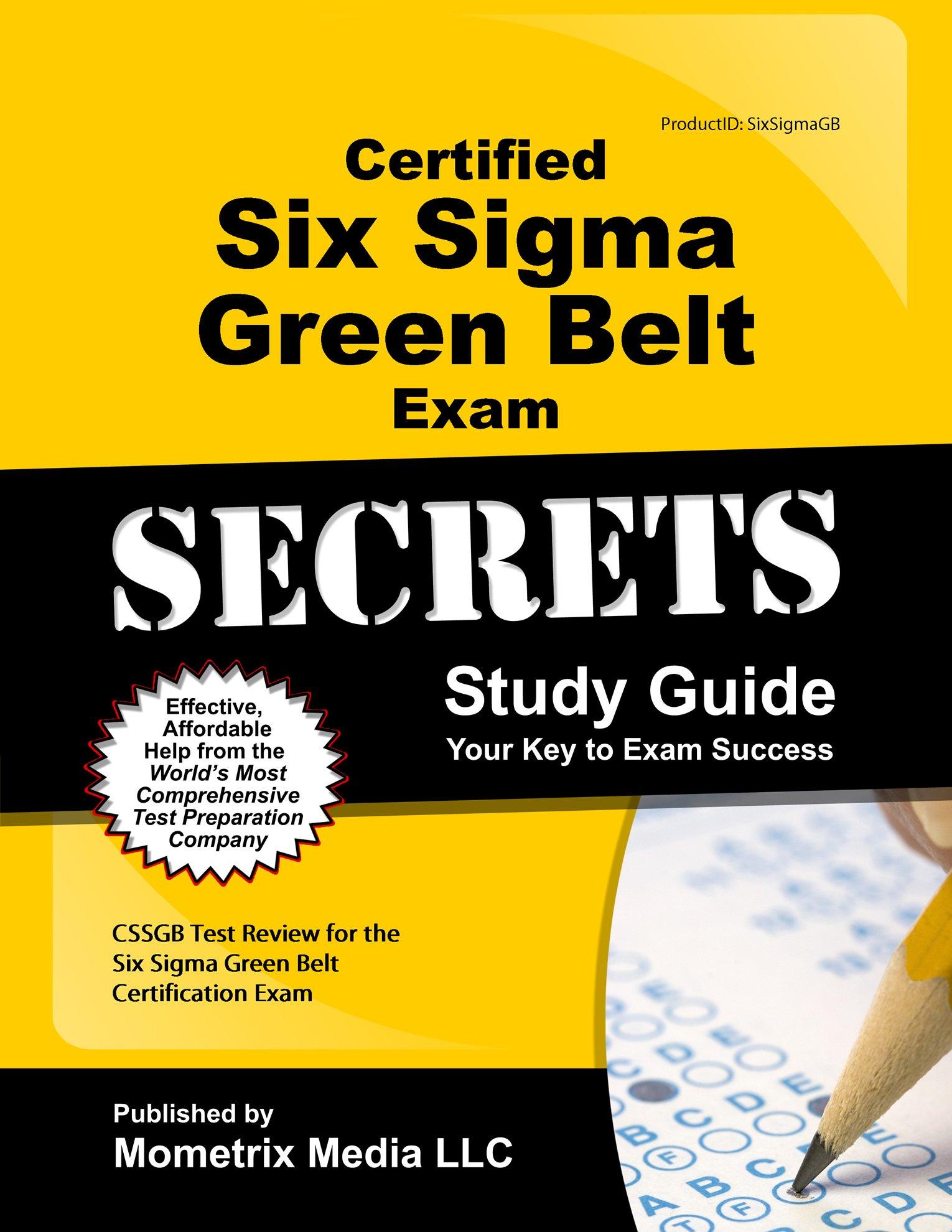 Certified Six Sigma Green Belt Exam Secrets Study Guide Cssgb Test