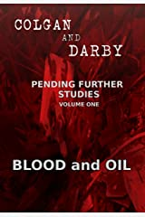 Blood and Oil (Pending Further Studies Book 1) Kindle Edition