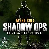 Breach Zone: Shadow Ops, Book 3