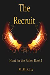 The Recruit: Hunt for the Fallen Trilogy - Book 1 Kindle Edition