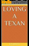 Loving A Texan