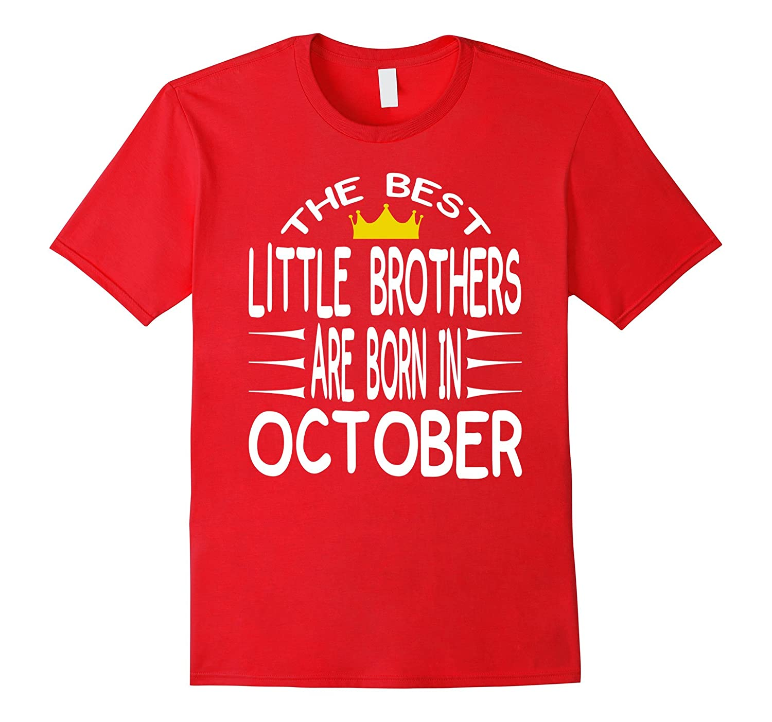 Birthday Tshirt For Little Brothers Born In October-T-Shirt