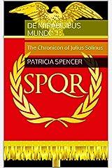 De Mirabilibus Mundi: The Chronicon of Julius Solinus Kindle Edition