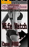 Wife Watch (Case #003)