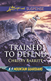 Trained to Defend (K-9 Mountain Guardians)