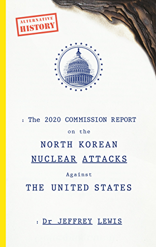 The 2020 Commission Report on the North Korean Nuclear Attacks Against The United States (English Edition)