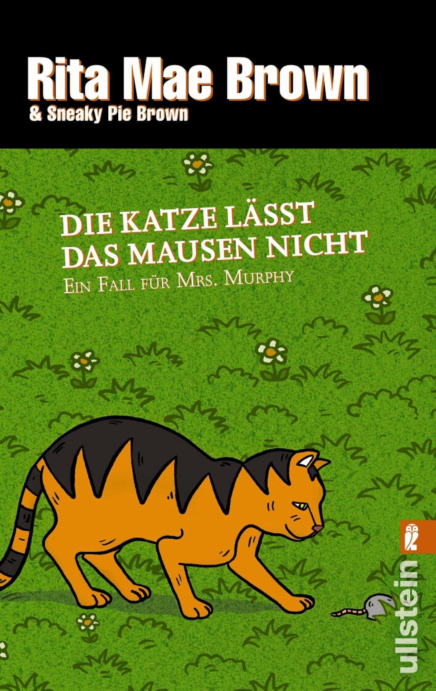 Die Katze lässt das Mausen nicht: Ein Fall für Mrs. Murphy (Ein Mrs.-Murphy-Krimi, Band 10)