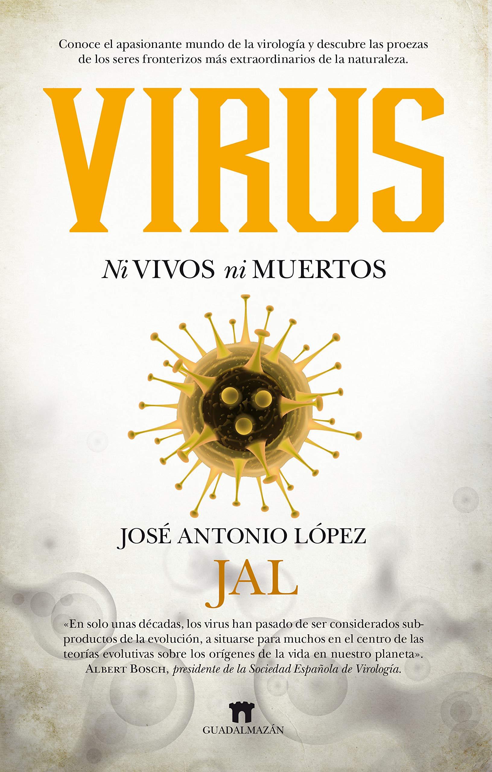 Virus Ni vivos ni muertos (Divulgación Científica): Amazon.es: López Guerrero, José Antonio: Libros