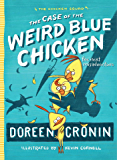 The Case of the Weird Blue Chicken: The Next Misadventure (The Chicken Squad Book 2)