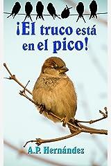 ¡El truco está en el pico!: Un libro divertido de crecimiento personal para niños (7-12 años) - Cuentos para dormir (Spanish Edition) Kindle Edition