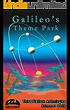 Galileo's Theme Park (Third Flatiron Anthologies Book 23)