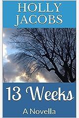 13 Weeks: A Novella