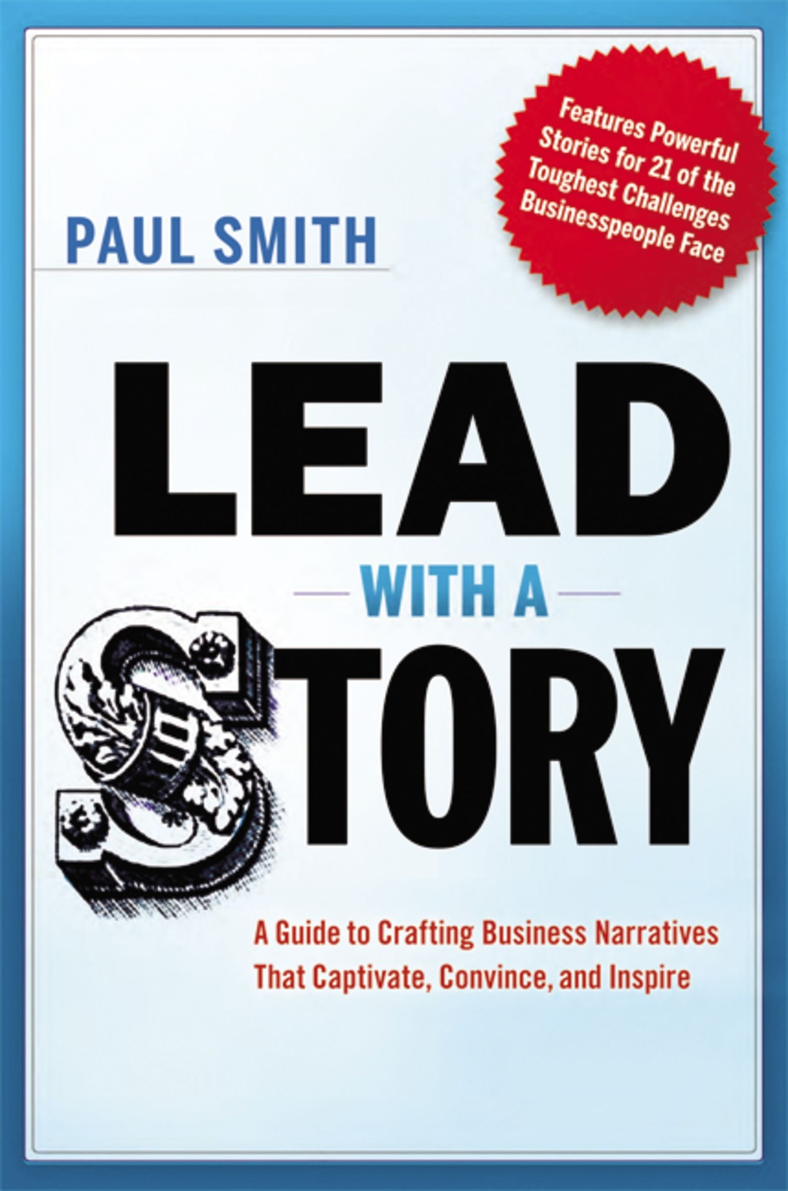 2a222d9f7 Lead with a Story: A Guide to Crafting Business Narratives That ...