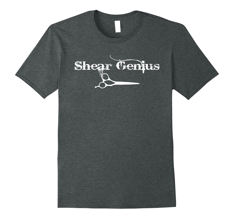 aff01f01 Hairstylist T-shirt Funny Shear Genius Hairdresser Scissors-RT ...