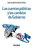 Las cuentas públicas y los cambios de Gobierno (Empresa Y Gestión) (Spanish Edition)