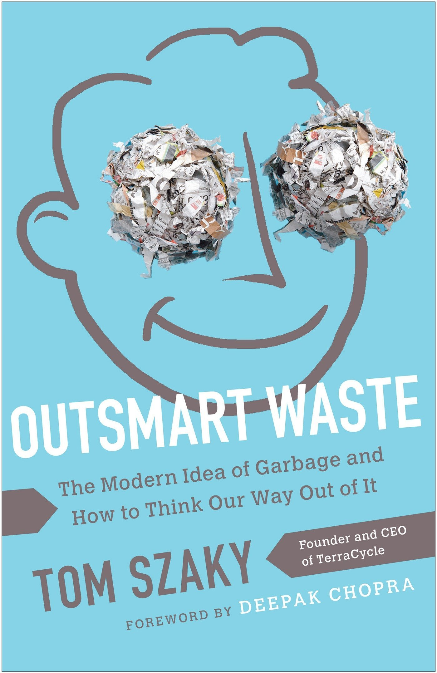 amazon com outsmart waste the modern idea of garbage and how to
