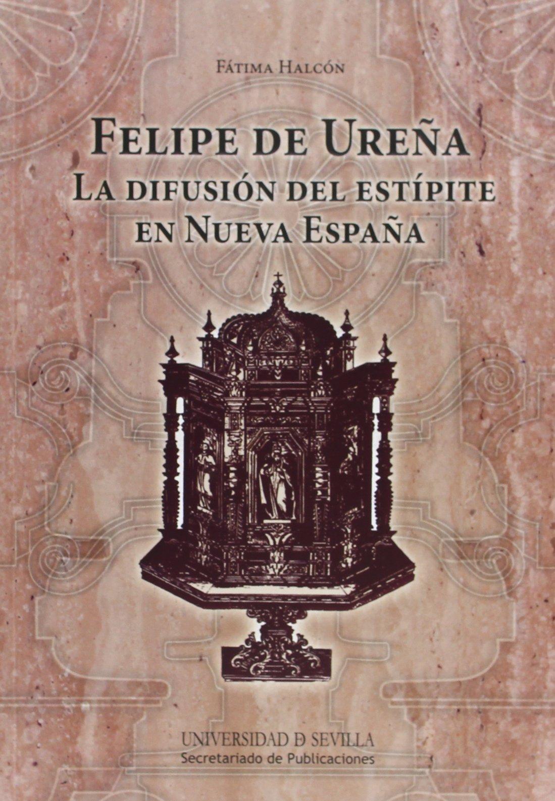 Felipe de Ureña: La difusión del estípite en Nueva España: 237 ...