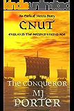 Cnut: The Conqueror (The Earls of Mercia Series  Book 9)