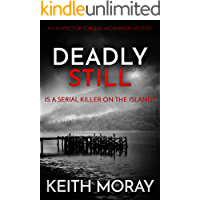 Deadly Still: Is a serial killer on the island? (Inspector Torquil McKinnon Book 6)