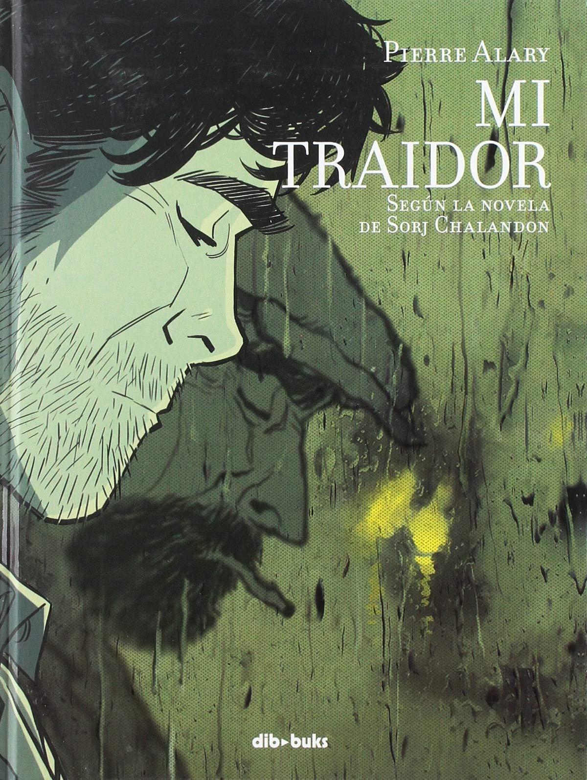 Mi traidor (_Vela Gráfica): Amazon.es: Alary, Pierre, Calvo Santa Olalla, Dan: Libros