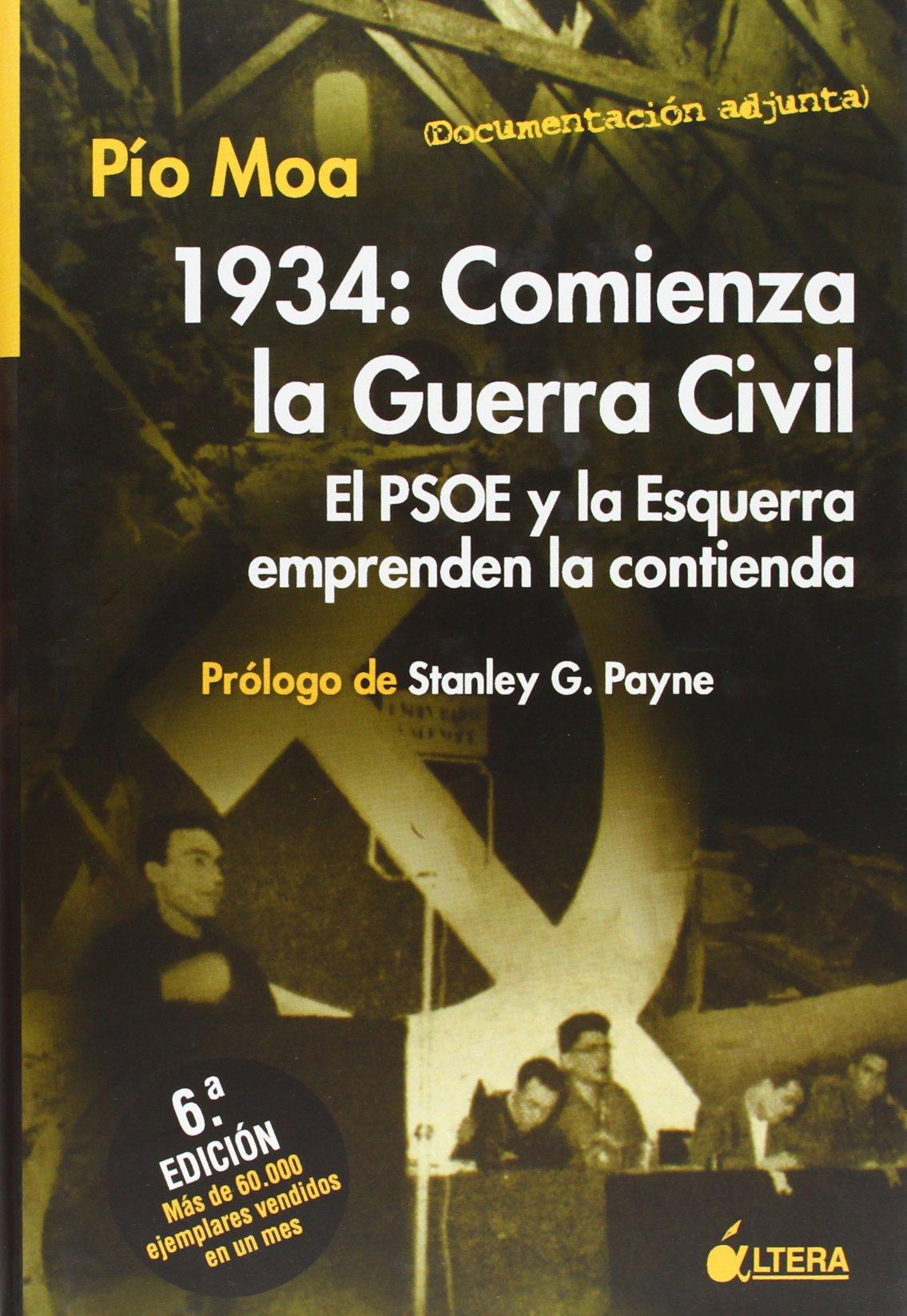 1934: comienza la Guerra civil. el psoe y esquerra emprenden contienda: Amazon.es: Moa, Pio: Libros