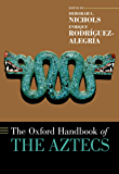 The Oxford Handbook of the Aztecs (Oxford Handbooks)