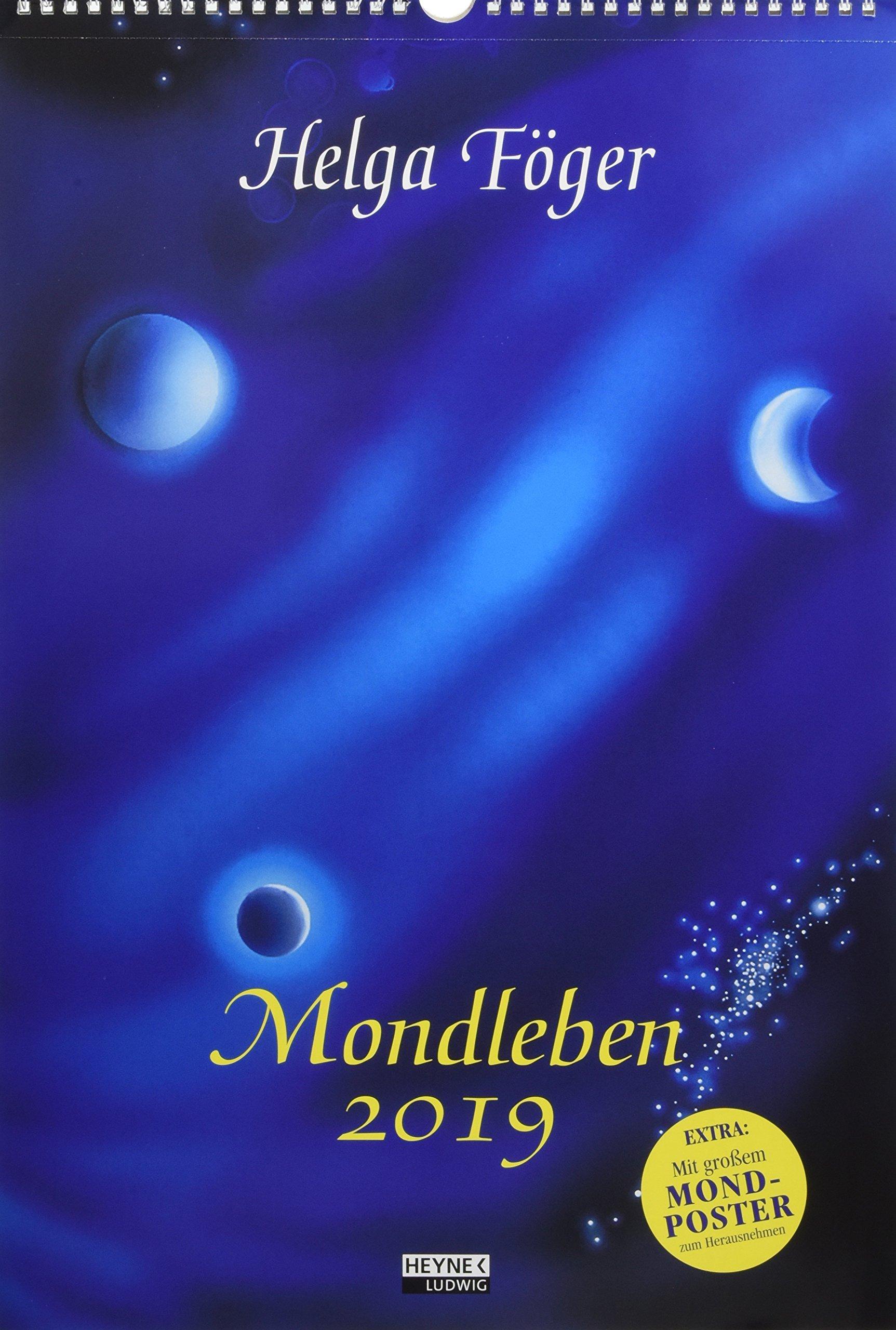 Mondleben 2019: Wandkalender Kalender – 4. Juni 2018 Helga Föger Ludwig bei Heyne 3453237609 Ratgeber / Sonstiges