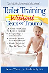 Toilet Training without Tears and Trauma: A stress-free guide to toilet teaching Kindle Edition