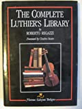 The complete Luthiers Library: A useful international critical bibliography for the maker and connoisseur of stringed and plucked instruments