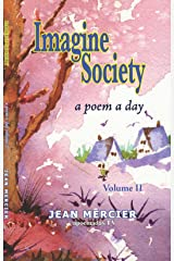 IMAGINE SOCIETY: A POEM A DAY - Volume 2 (Jean Mercier's A Poem A Day) Kindle Edition