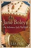 Jane Boleyn: The Infamous Lady Rochford