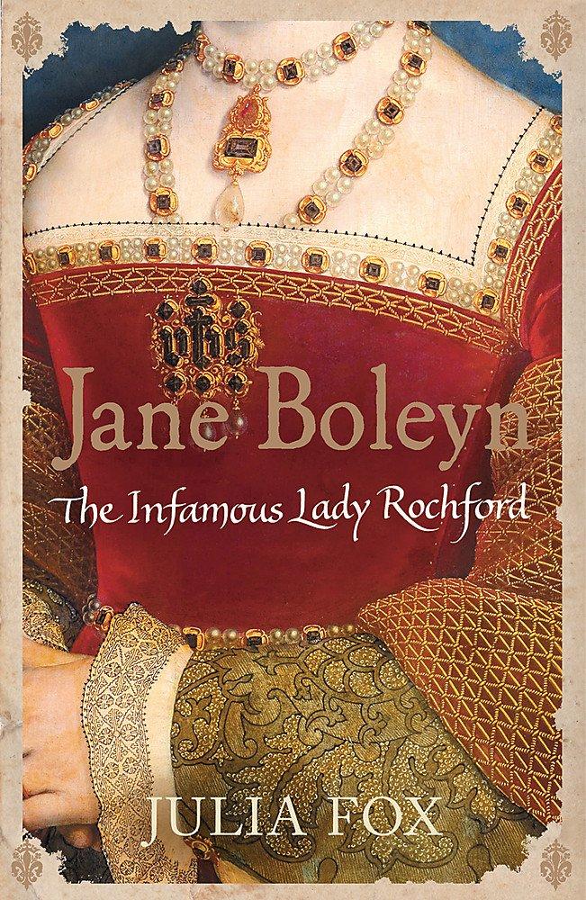 Jane Boleyn: The Infamous Lady Rochford ebook