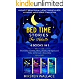 Bedtime Stories for Adults-4 books in 1:Cognitive Behavioural Therapy, Mindfulness, Hypnosis, Vagus Nerve Stimulation: Overco
