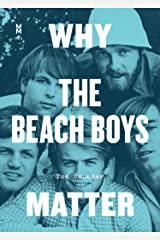 Why the Beach Boys Matter (Music Matters) Paperback