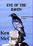 EYE OF THE RAVEN (A Dr Steven Dunbar Thriller Book 5)