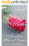 Moonlight, Roses & Murder: A Paranormal Mystery/Romance