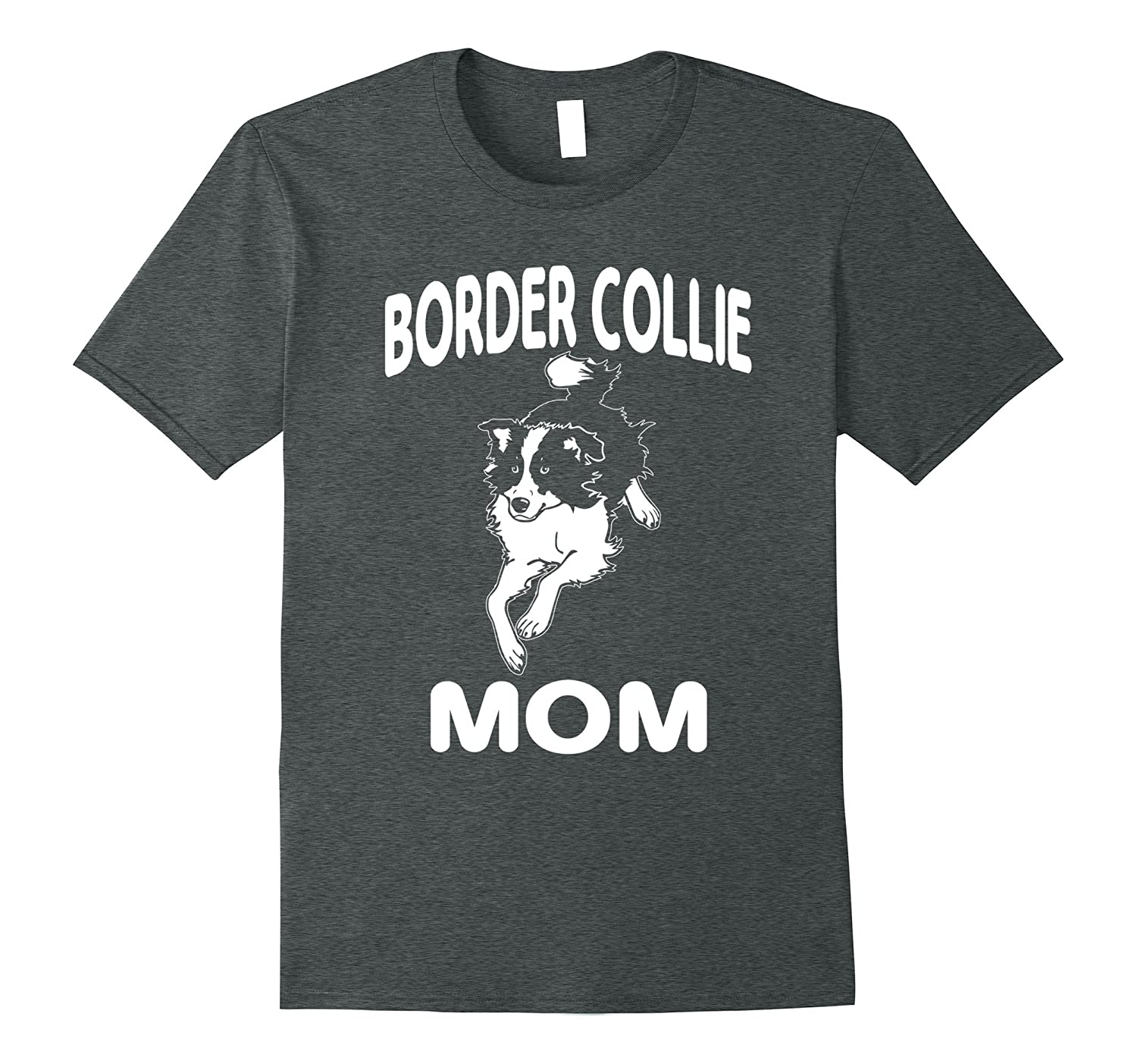 Border Collie Lover Shirt, Border Collie Mom Funny Shirt