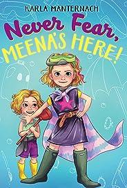 Never Fear, Meena's Here! (The Meena Zee Books)