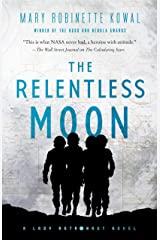 The Relentless Moon: A Lady Astronaut Novel Kindle Edition