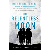 The Relentless Moon: A Lady Astronaut Novel