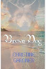 Brown Dog Kindle Edition
