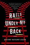 Rails Under My Back: A Novel