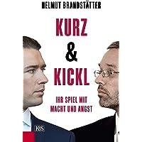 Kurz & Kickl: Ihr Spiel mit Macht und Angst