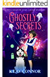 Ghostly Secrets (Lorna Shadow Cozy Ghost Mystery Book 2)