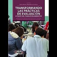 Transformando las prácticas de evaluación a través del trabajo colaborativo