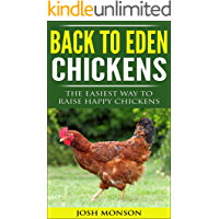 Back to Eden Chickens: The Easiest Way To Raise Happy Chickens