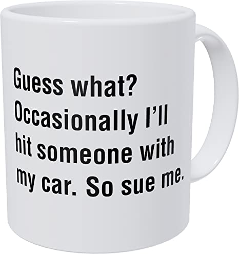 Occasionally I'll Hit Someone with My Car. So Sue Me. The Office Michael Scott Gift