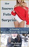 Her Snowy Futa Surprise: A Festive Futa-on-Female Awakening